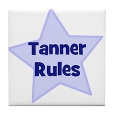 Tanner Rules Tile Coaster