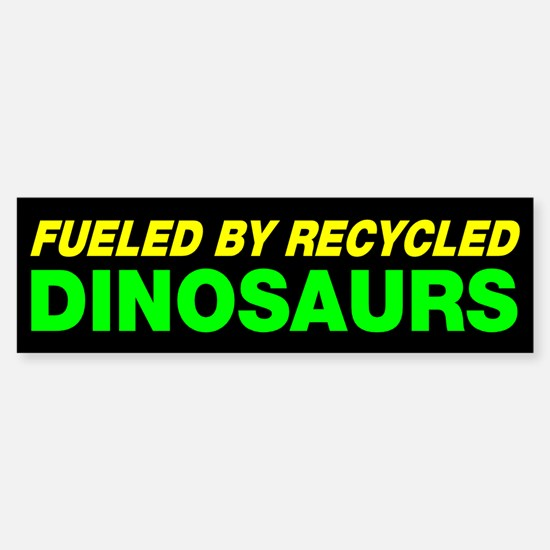 Fueled By Recycled Dinosaurs Sticker (Bumper)