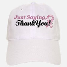 Just Saying, Thank You! Baseball Baseball Cap