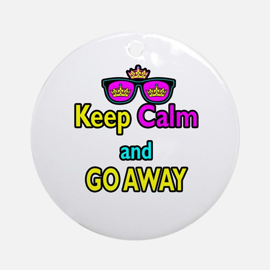 Crown Sunglasses Keep Calm And Go Away Ornament (R