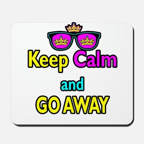 Crown Sunglasses Keep Calm And Go Away Mousepad