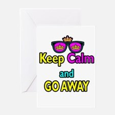 Crown Sunglasses Keep Calm And Go Away Greeting Ca