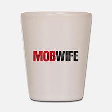 Mob Wife Shot Glass