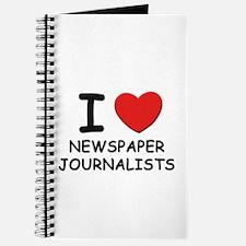 I love newspaper journalists Journal