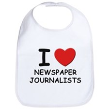 I love newspaper journalists Bib
