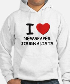 I love newspaper journalists Hoodie