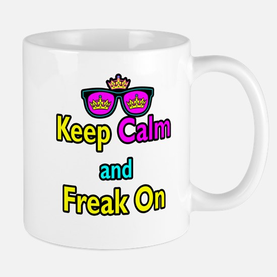 Crown Sunglasses Keep Calm And Freak On Mug