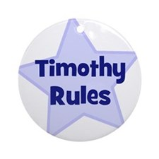 Timothy Rules Ornament (Round)