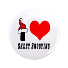 "I Love Skeet Shooting 3.5"" Button"