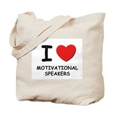 I love motivational speakers Tote Bag