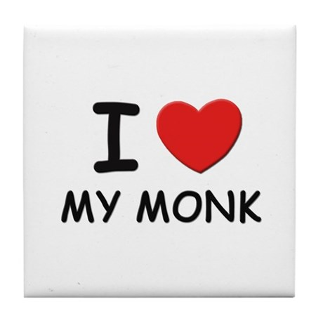 I love monks Tile Coaster