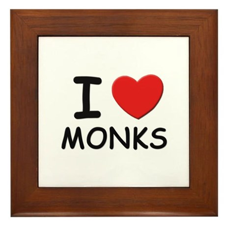 I love monks Framed Tile