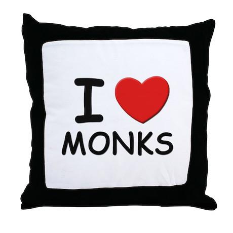 I love monks Throw Pillow