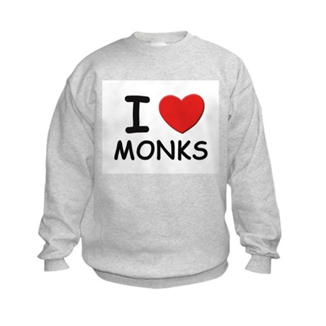 I love monks Kids Sweatshirt