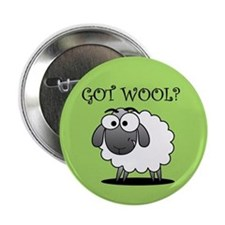 "GOT WOOL? 2.25"" Button (10 pack)"