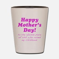Happy Mothers Day... Shot Glass