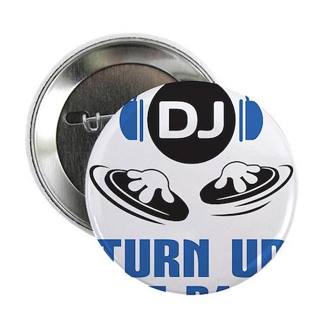 "DJ and headphones Turn up the BASS design 2.25"" Bu"
