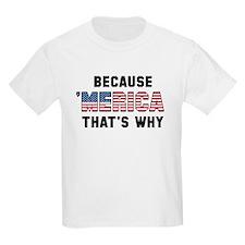 Because 'Merica T-Shirt