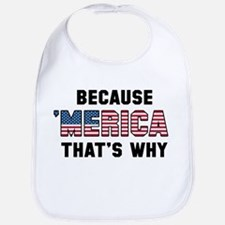 Because 'Merica Bib