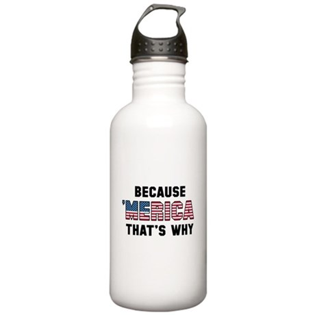 Because 'Merica Stainless Water Bottle 1.0L
