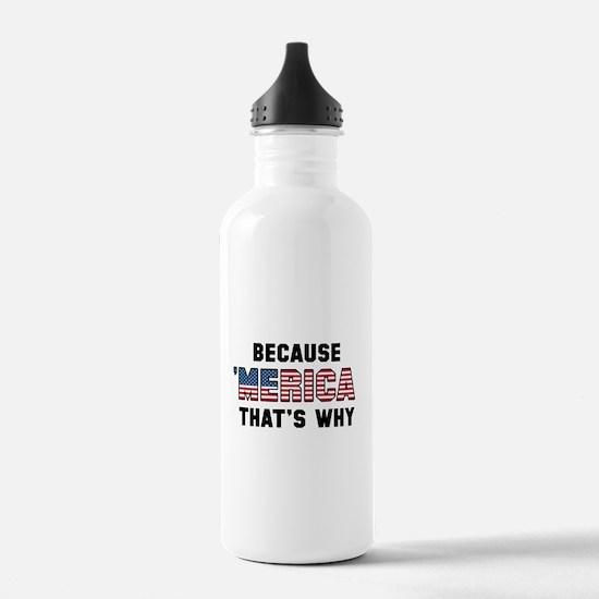 Because 'Merica Water Bottle