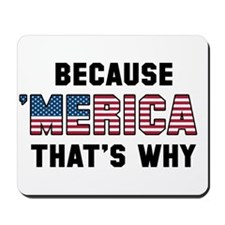 Because 'Merica Mousepad