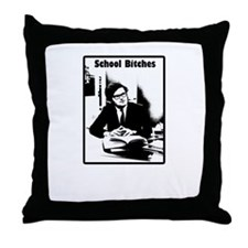 School Bitches Throw Pillow