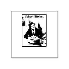 School Bitches Sticker