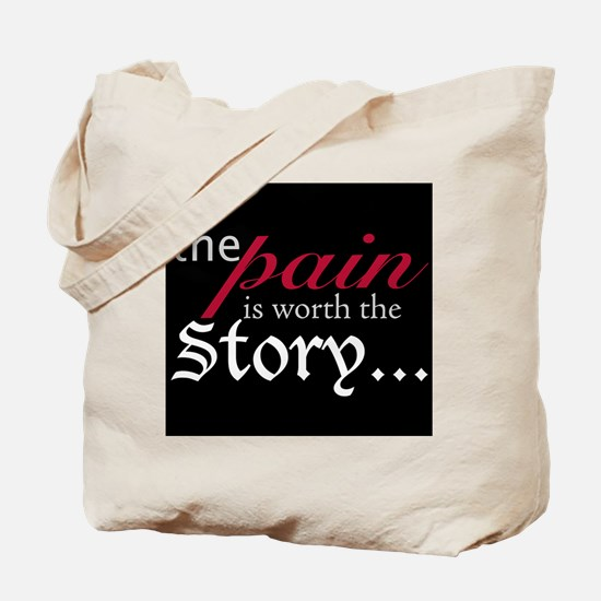 Pain-Worthy Story Tote Bag
