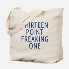 thirteen point freaking one Tote Bag