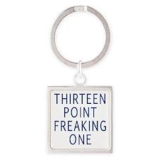 thirteen point freaking one Keychains