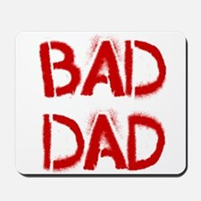 Bad Dad Mousepad