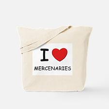 I love mercenaries Tote Bag