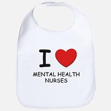 I love mental health nurses Bib