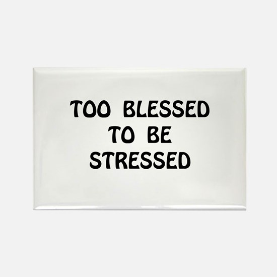 Blessed Stressed Rectangle Magnet (10 pack)