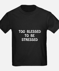 Blessed Stressed T-Shirt