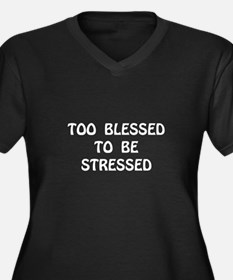 Blessed Stressed Plus Size T-Shirt