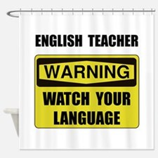 English Teacher Shower Curtain