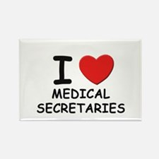 I love medical secretaries Rectangle Magnet