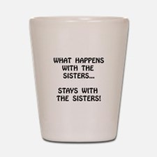 Happens Sisters Shot Glass