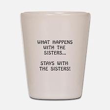 Happens Sisters Shot Glass