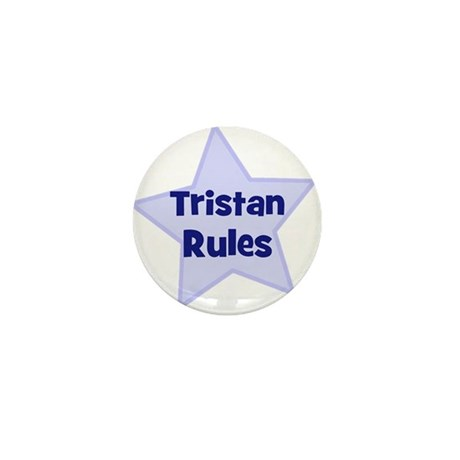 Tristan Rules Mini Button