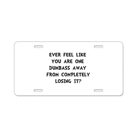 Losing It Aluminum License Plate