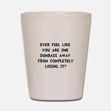 Losing It Shot Glass