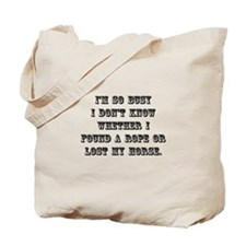 Lost My Horse Tote Bag