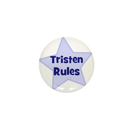 Tristen Rules Mini Button