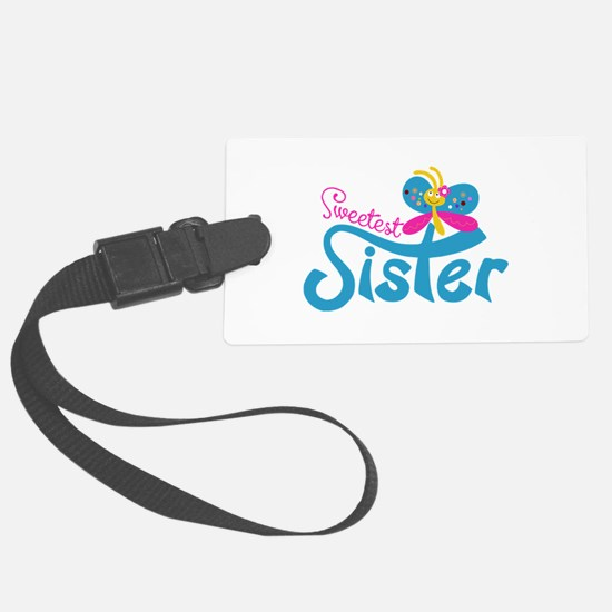Sweetest Sister Large Luggage Tag