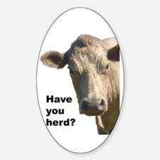 Have you herd? Oval Decal