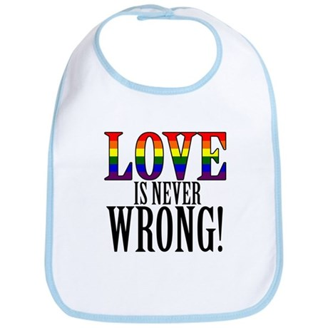 Love is Never Wrong Bib