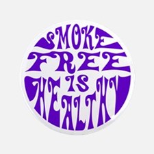 "Smoke free is healthy 3.5"" Button"